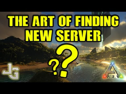 ARK - The Art of finding a new server to play on - How to - Guide