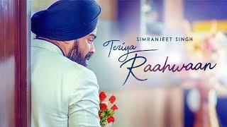 Teriya Raahwaan: Simranjeet Singh, Ishmeet Narula (Full Song) Mix Singh   Latest Punjabi Songs 2018