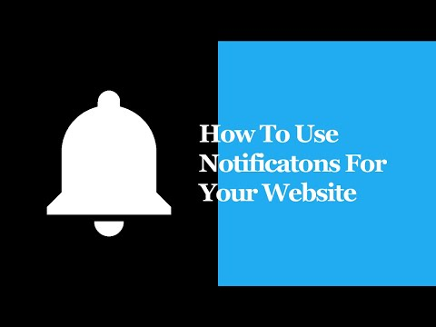 How To Use Notificatons For Your Website