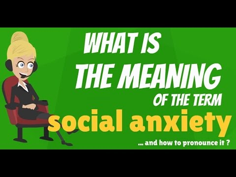 What is SOCIAL ANXIETY? What does SOCIAL ANXIETY mean? SOCIAL ANXIETY meaning & explanation