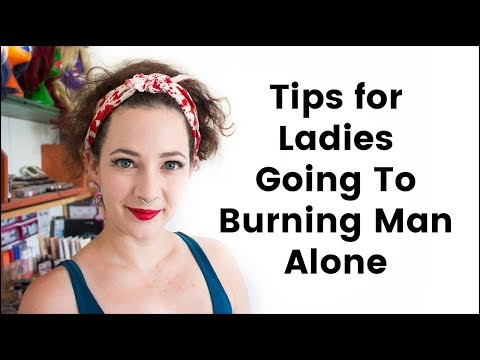 Tips For Ladies Going To Burning Man Solo