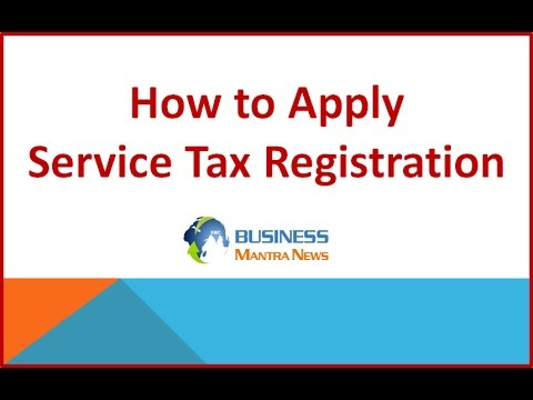 How to Apply Service Tax Registration, Get Online Service Tax Registration
