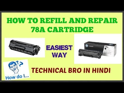 How to Refill, Repair, Clean and Reset HP 78A Cartridge with Full Details [Hindi]