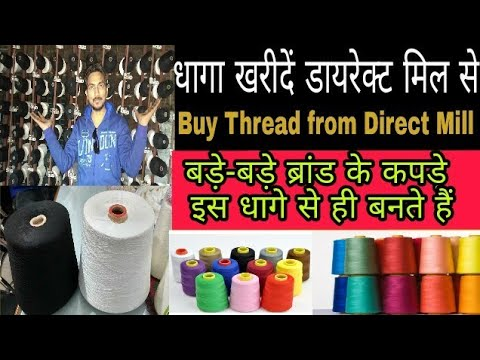 Purchased thread (Yarn) from direct mill/Branded clothes are also made from this thread.