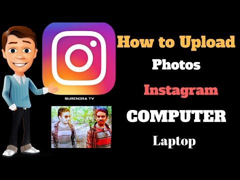 how upload photo on instagram in PC or LAPTOP 2017