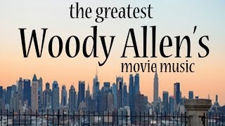 The Greatest Woody Allen's Movie Music - Soundtracks