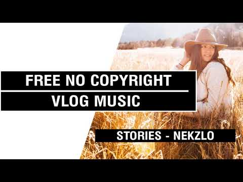 Stories - Nekzlo   [FREE No Copyright Vlog Music ]⚡🎧🔥