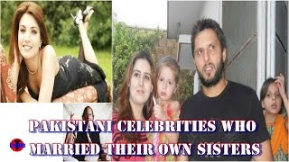 Shocking! 7 Pakistani Celebrities Who Married Their Own Sisters! || Listale || #Listale