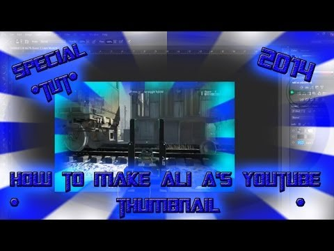 *Special TUT* - How To Make ALI A's YouTube Thumbnail 2014 HD