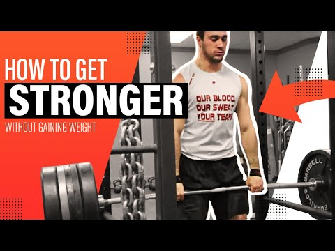 How To Get Stronger WITHOUT Gaining Weight