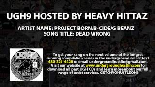 Ugh9 Hosted By Heavy Hittaz  10 Project Born Bcide G Beanz  Dead Wrong 4803264426