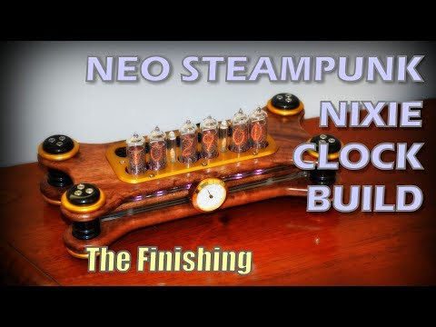 Neo Steampunk Nixie Clock Build - The Finishing