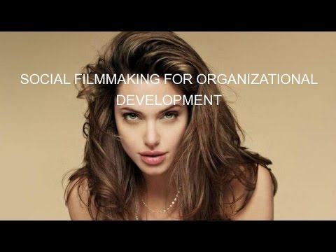 SOCIAL FILMMAKING FOR ORGANIZATIONAL DEVELOPMENT