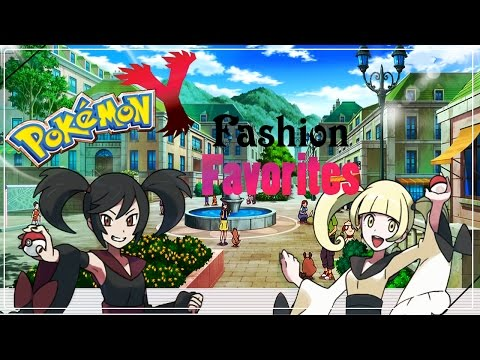 Top 6 Favorite Outfits | Pokemon XY [1]