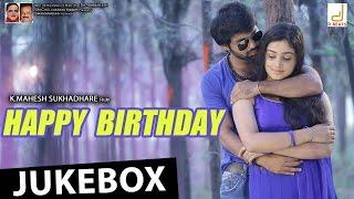 Happy Birthday Jukebox New Kannada Movie| Sachin, Cheluvarayaswamy, Mahesh Sukhadare, V. Harikrishna