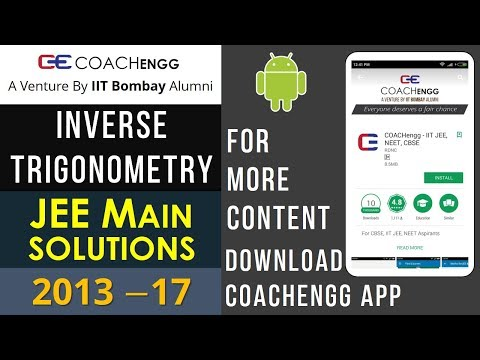JEE Main Problems   INVERSE TRIGONOMETRY   2013 to 2017   Chapterwise Solutions By Nitesh Choudhary