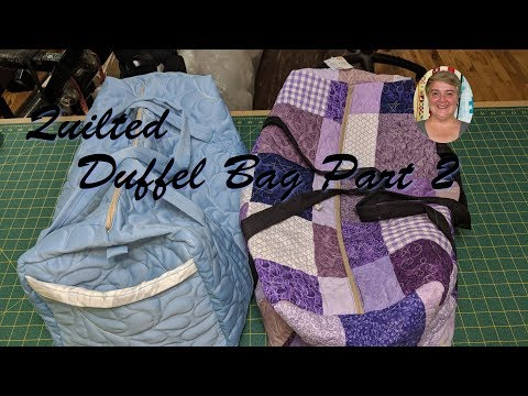 Quilted Duffel Bag Part 2
