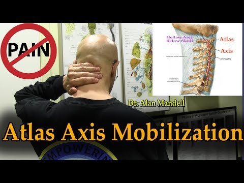 Atlas Axis Self-Mobilization (Neck Pain, Headache, Dizziness, Fatigue, Vision, TMJ) - Dr Mandell