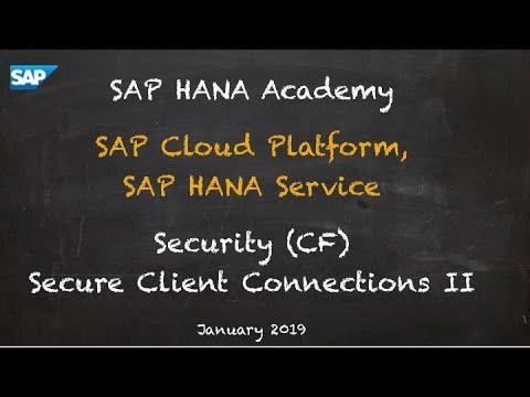 [2.0 SPS 04] SAP HANA Service, Security, Secure Client Connections II - SAP HANA Academy