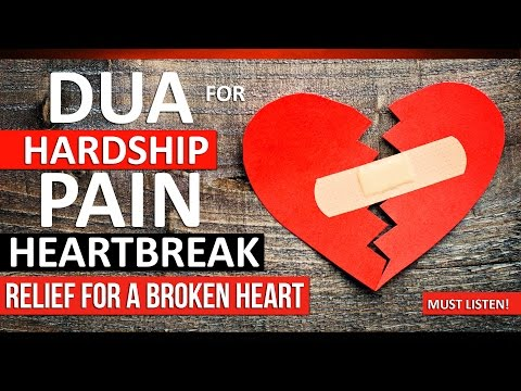 LISTEN THIS DUA For HARDSHIP, Anxiety & HEARTBREAK ᴴᴰ | Relief For A Broken Heart !!