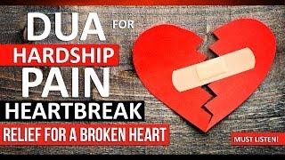 LISTEN THIS DUA For HARDSHIP, Anxiety & HEARTBREAK ᴴᴰ | Relief For A Broken Heart !!