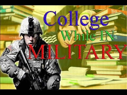 GOING TO COLLEGE WHILE IN MILITARY