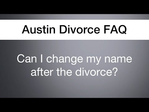 Can I change my name after the divorce? | Austin Divorce FAQ