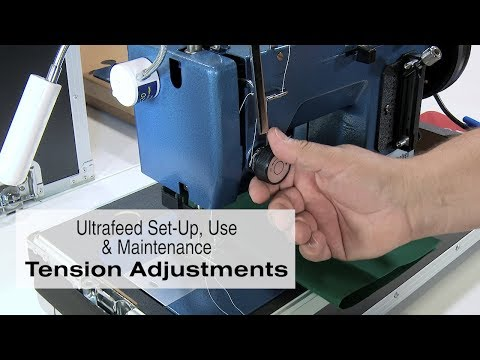 Tension Adjustments for the Sailrite Ultrafeed Sewing Machine