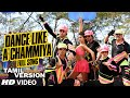 Dance Like A Chammiya Video Song Tamil Version Happy New Yea