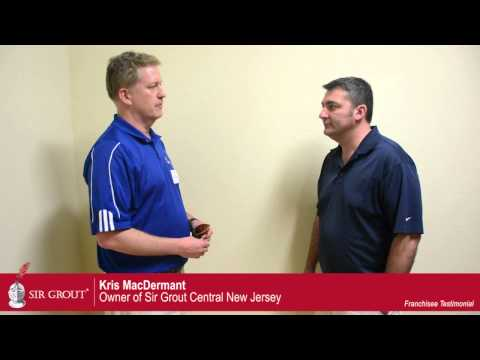 Sir Grout Franchisee Testimonial: Kris MacDermant - Sir Grout Central New Jersey