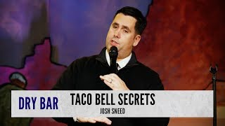 The reason we all love Taco Bell.  Josh Sneed