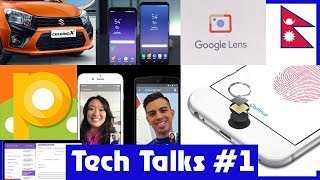 Tech Talks #1 - Celerio X, Galaxy s9,s9 Plus Price in Nepal, Android P OS, Nepal Tax Online ETC..