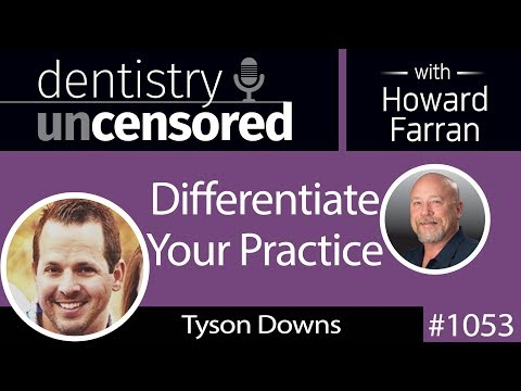 1053 Differentiate Your Practice with Tyson Downs of Titan Web Agency : Dentistry Uncensored