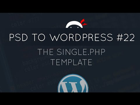 PSD to WordPress Tutorial #22 - The Single.php Template