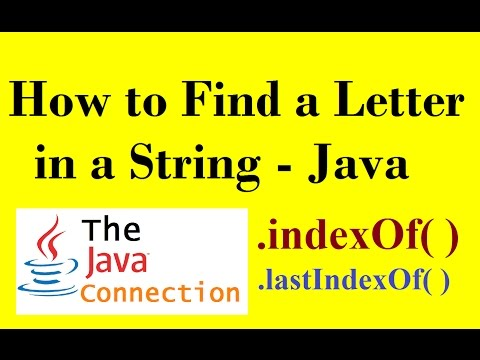 How to find a letter in a word string in Java - indexOf() lasIndexOf() - Working with Strings