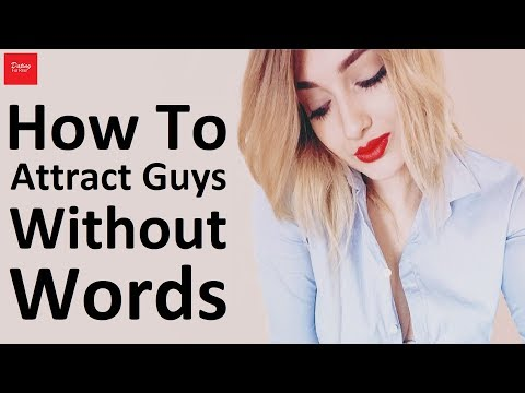 How To Attract Guys Without Words