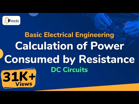 Calculation of Power Consumed by Resistance - DC Circuits - Basic Electrical Engineering