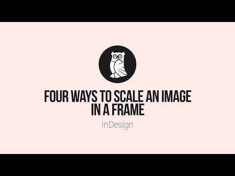 Four ways to scale an image in a frame using InDesign