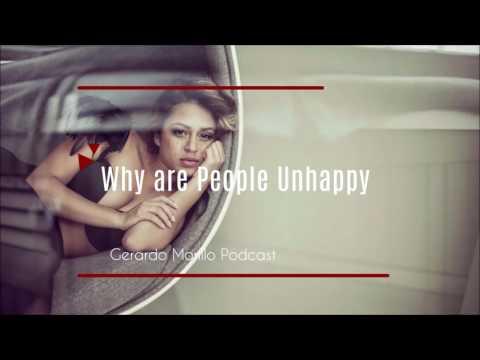 Why Are People Unhappy | Gerardo Morillo Podcast