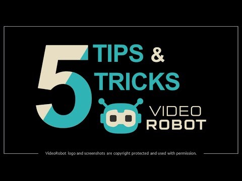 5 Tips and Tricks in VideoRobot