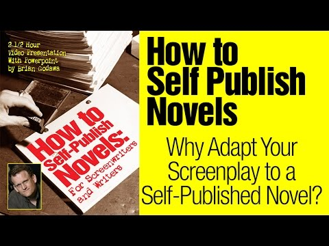 Why Adapt Your Screenplay to a Self-Published Novel?