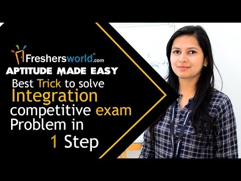 Aptitude Made Easy – Best Trick to solve Integration competitive exam problem in 1 step