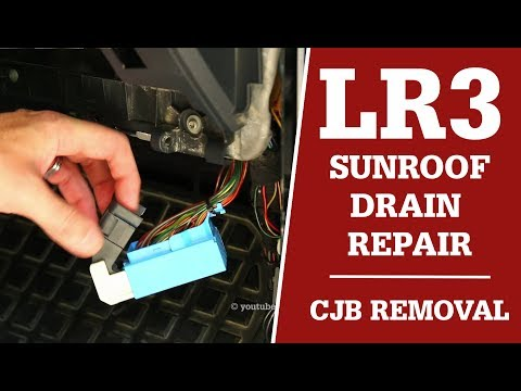 LR3 RH Sunroof Drain Repair / CJB Removal / Water on Floorboard