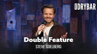 Dry Bar Double Feature. Steve Soelberg