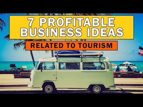 7 Profitable Business Ideas Related to Tourism