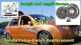 Skoda Fabia Clutch Replacement part 1 Bodgit And Leggit
