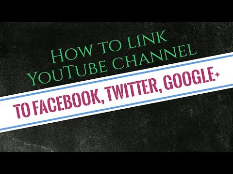 How to Add Facebook, Twitter, Google+ etc to YouTube Channel for high ranking