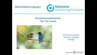 Oxford Setswana dictionary: the 'tsh' sound