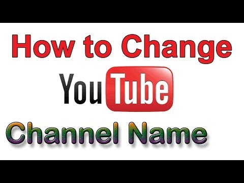 HOW TO CHANGE A YOUTUBE CHANNEL NAME