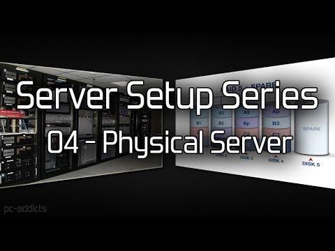 Server Setup (04) Physical Server